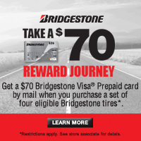 Get a $70 Bridgestone Visa<sup>®</sup> Prepaid card by mail when you purchase a set of 4 eligible Bridgestone tires! Valid for purchases between Nov 6 – Dec 7, 2014.