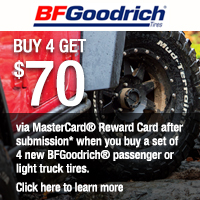 Buy a set of 4 new select BFGoodrich Tires and get up to $70 via a MasterCard<sup>®</sup> Reward Card after submission. Offer valid between August 25 to September 21, 2014.