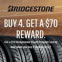 Buy 4 new select Bridgestone tires and get a $70 rebate.