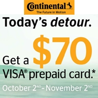 Buy a set of four (4) select Continental brand passenger or light truck tires and get a chance to receive a $70 Visa® Prepaid Card by mail-in rebate.