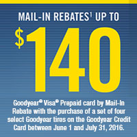 Buy a set of four (4) qualifying Goodyear tires between June 1, 2016 and July 31, 2016 and receive up to $70 Visa<sup>®</sup> Prepaid Card rebate by mail or double your rebate up to $140 with your Goodyear Credit Card.