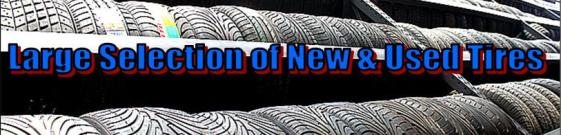 Large Selection of New and Used Tires