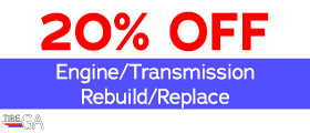 20% Off Engine/Transmission Rebuild/Replace