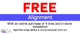 Free Alignment With an Online Purchase of 4 Tires & In-Store Installation. Specified range, Before & After computer print out.