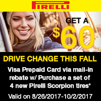 Buy 4 qualifying Pirelli tires from August 26 to October 2, 2017 and  get a $60 Visa® Prepaid Card via mail-in rebate.