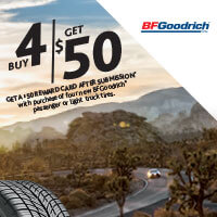 Buy four new BFGoodrich passenger or light truck tires and get a $50 MasterCard Reward Card by mail-in rebate.