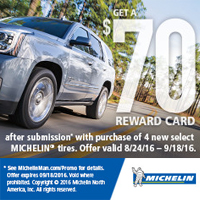 Get $70 via MasterCard<sup>®</sup> Reward Card when you buy 4 new select MICHELIN<sup>®</sup> tires between August 24 and September 18, 2016.