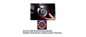 $14.95 Tire Rotation & Brake Inspection Most Cars & Light Trucks
